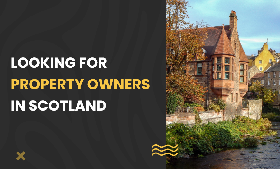 Looking for property owners in Scotland