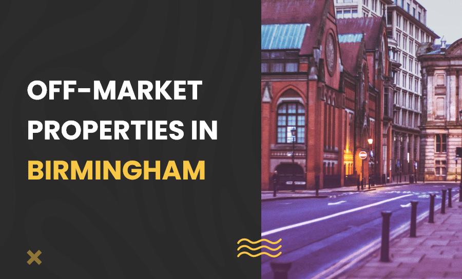 Off-market properties in Birmingham
