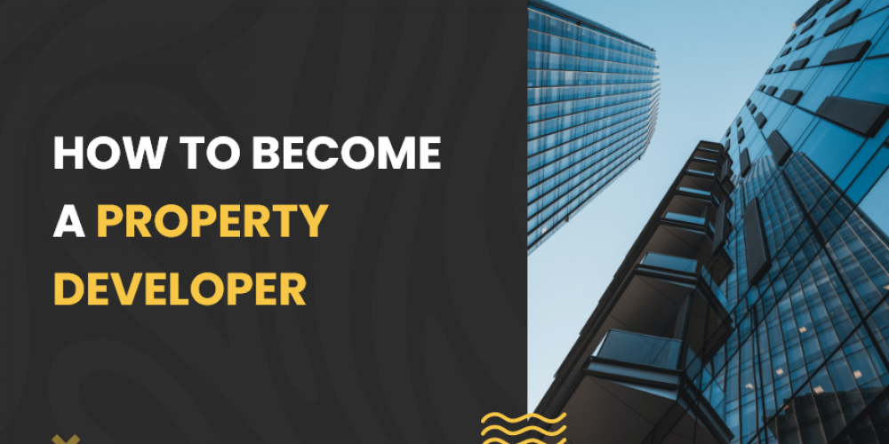 How to become a property developer