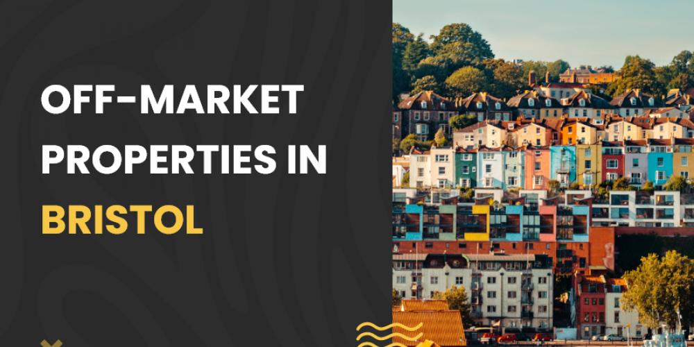 Off-market properties in Bristol