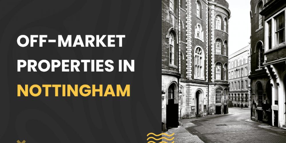 Off-market properties in Nottingham
