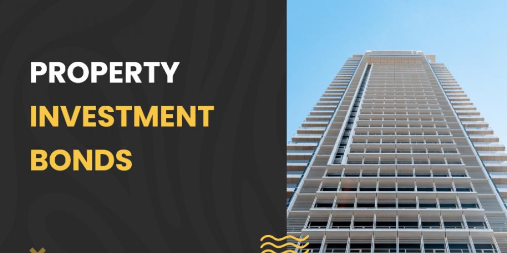 Property investment bonds
